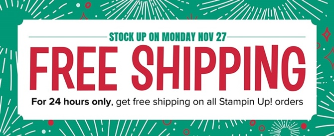 NEWS FLASH! Free Shipping on Stampin' Up! Orders Monday