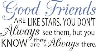 Good friends are liek stars