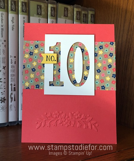 Top Ten Card Number of Years stamp set and Floral Affection Embossing Folder by Stampin' Up! www.stampstodiefor.com