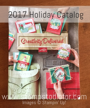 2017 Stampin' Up! Holiday Catalog order from Sept 1  2017 www.stampstodiefor.com