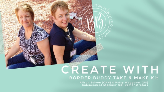 670 Createwith Border Buddy Take and Make card class kits alison solven and patsy waggoner